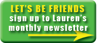 let's be friends - sign up to Lauren's monthly newsletters